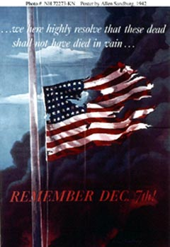 'Remember Dec. 7th!' Poster designed by Allen Sandburg, issued by the Office of War Information, Washington, D.C., in 1942, in remembrance of the Japanese Attack on Pearl Harbor on 7 December 1941. The poster also features a quotation from Abraham Lincoln's Gettysburg Address: '... we here highly resolve that these dead shall not have died in vain ...'. Courtesy of the U.S. Navy Art Center. Donation of Dr. Robert L. Scheina, 1970. U.S. Naval Historical Center Photograph